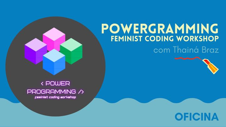 Powergramming | feminist coding workshop