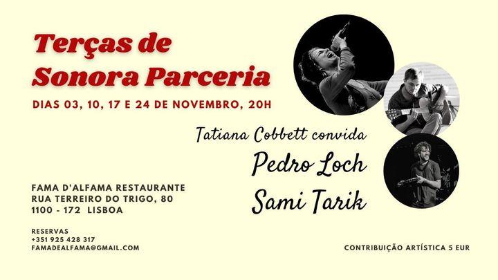 Terças de Sonora Parceria - Tatiana Cobbett convida: Pedro Loch e Sami Tarik