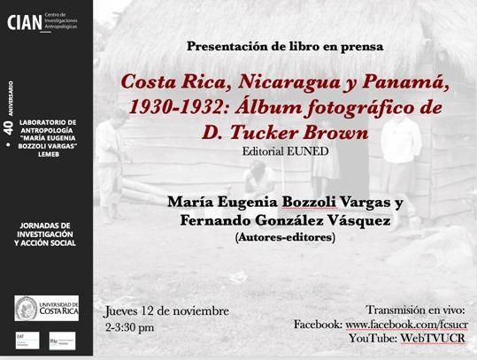 Presentación del libro: 'Costa Rica, Nicaragua y Panamá,  1930-1932. Álbum fotográfico de  D. Tucker Brown'