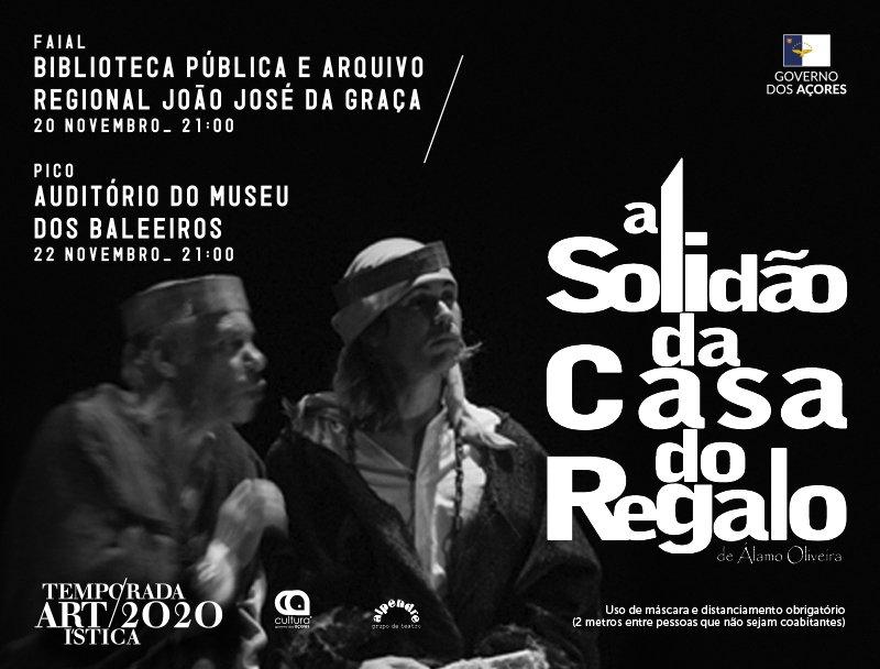 Pico: Temporada Artística 2020 | A Solidão da Casa do Regalo