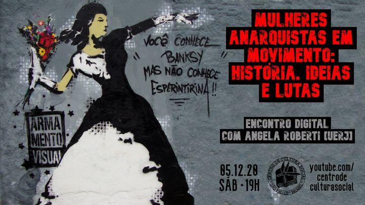 Mulheres anarquistas em movimento: história, ideias e lutas.