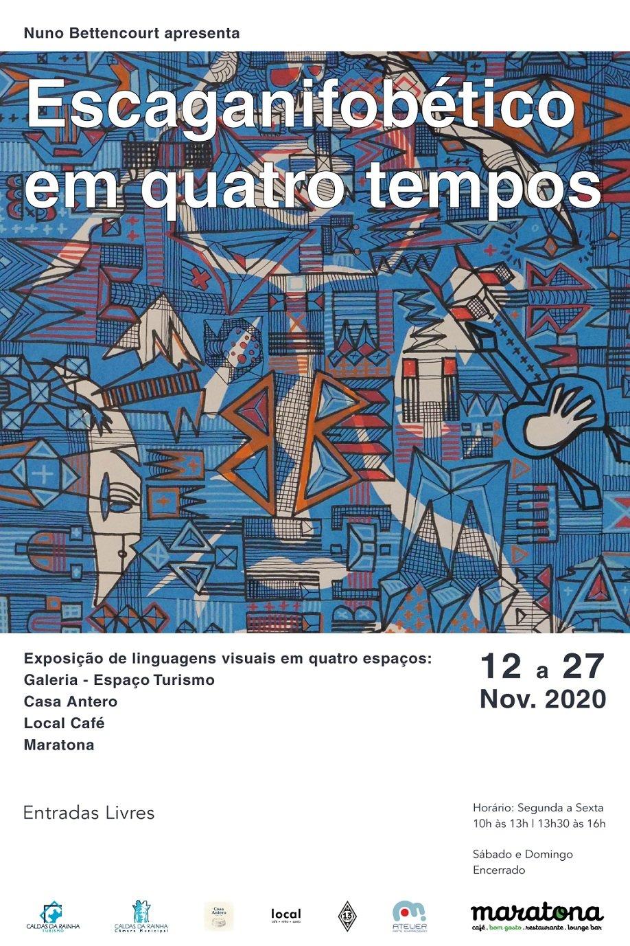 Exposição 'Escaganifobético em quatro tempos', de Nuno Bettencourt