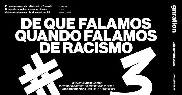 De que falamos quando falamos de racismo #3 | gnration