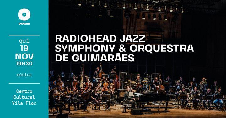 Guimarães Jazz 2020 • Radiohead Jazz Symphony & Orquestra de Guimarães
