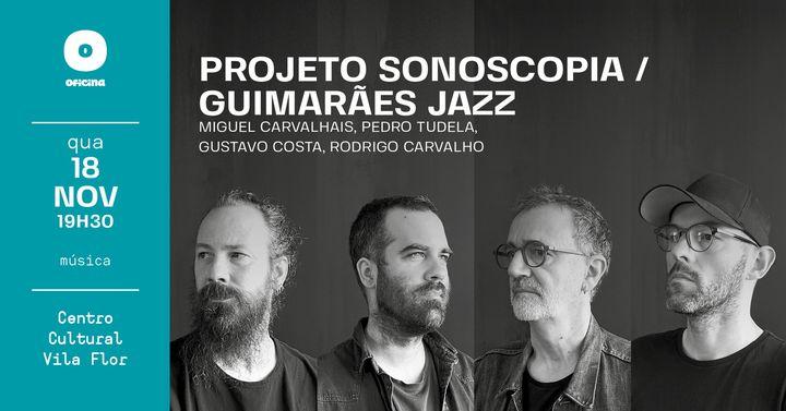 Guimarães Jazz 2020 • Projeto Sonoscopia / Guimarães Jazz
