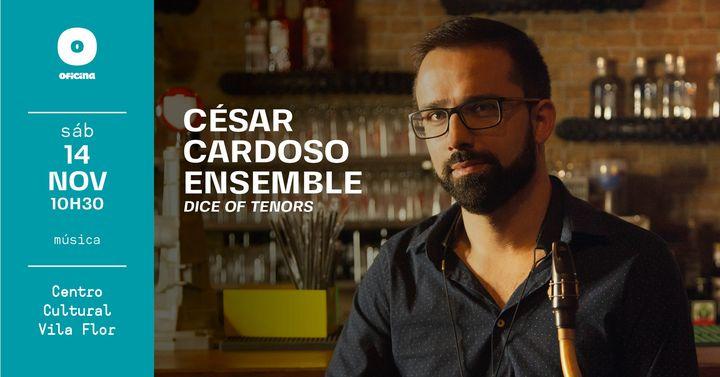 Guimarães Jazz 2020 • César Cardoso Ensemble / Dice of Tenors