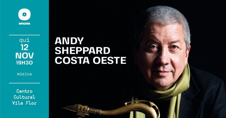 Guimarães Jazz 2020 • Andy Sheppard Costa Oeste