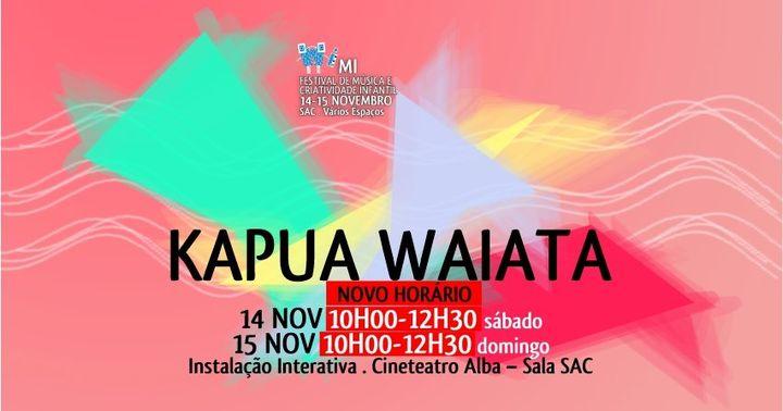 KAPUA WAIATA - INSTALAÇÃO   Mi - Festival de Música e Criatividade Infantil