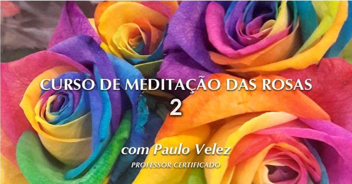Curso de Meditação das Rosas 2 - Online