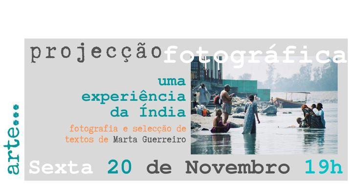 A experiência da Índia, projecção fotográfica de Marta Guerreiro