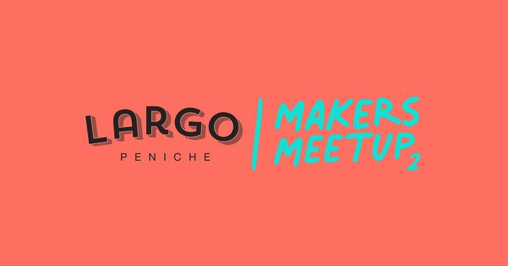 Encontros de Fazedores - Makers Meetup #2