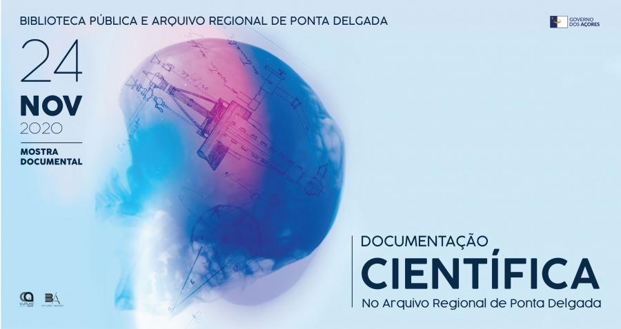 """Mostra documental """"Documentação Científica no Arquivo Regional de Ponta Delgada"""""""