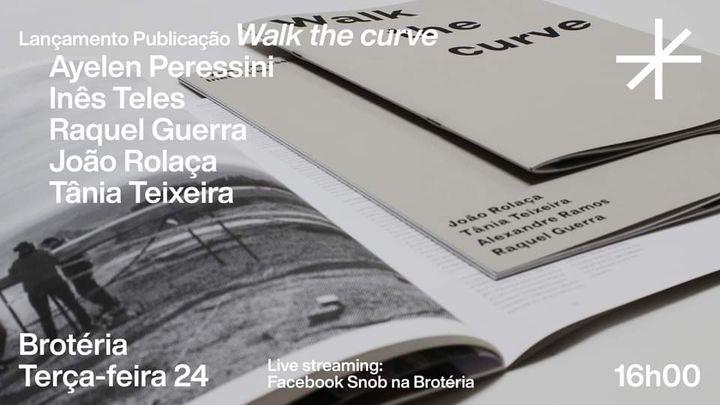 Apresentação Walk The Curve (Inês Teles & Ayelen Peressini) - Snob na Brotéria x Brotéria
