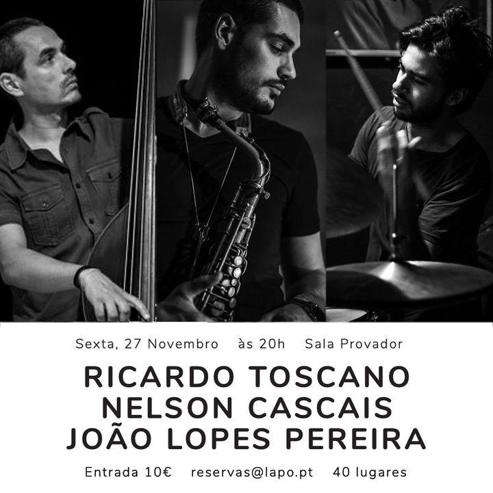 LAPO Jazz Sessions | Ricardo Toscano, Nelson Cascais e João Lopes Pereira