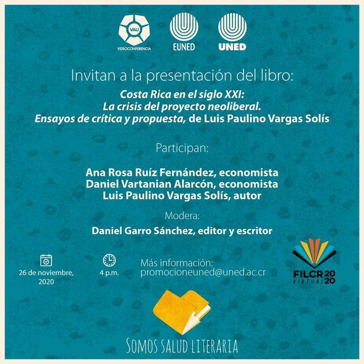 FERIA INTERNACIONAL DEL LIBRO. Presentación: 'Costa Rica en el siglo XXI. La crisis del proyecto neoliberal. Ensayos de crítica y propuesta'