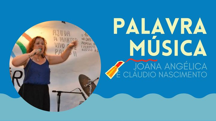 PALAVRA MÚSICA | Joana Angélica e Cláudio Nascimento