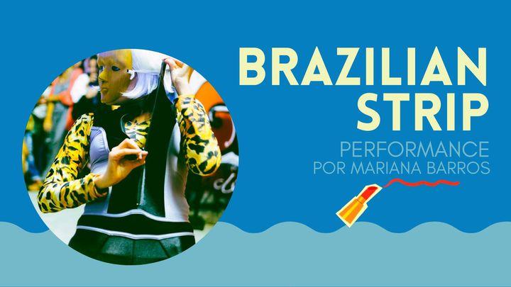 BrazilianStrip | performance por Mariana Barros