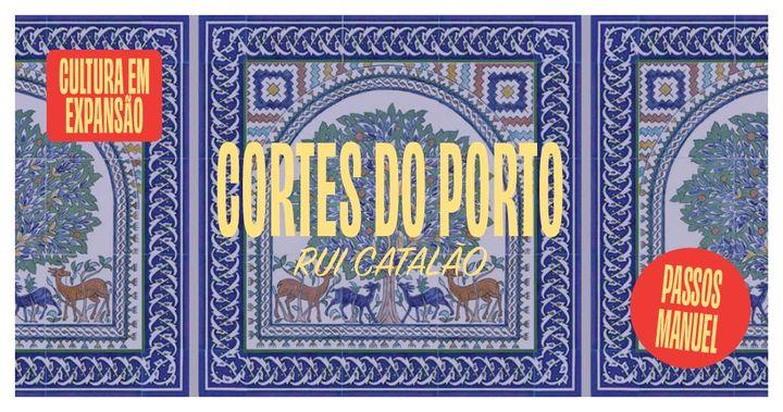 Cortes do Porto | Rui Catalão