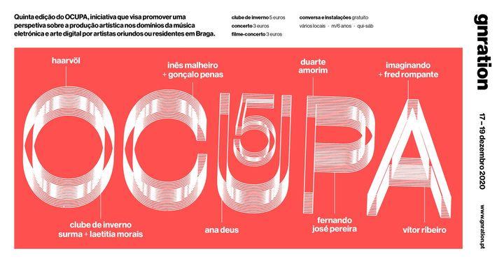 OCUPA #5 - música eletrónica e arte digital em braga | gnration