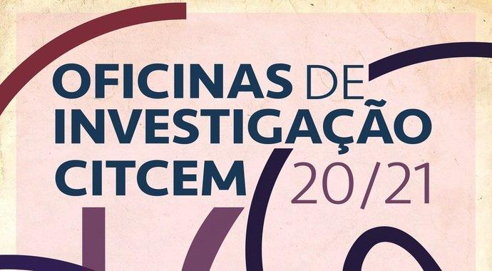 Oficinas de Investigação CITCEM 2020/21   Sessão 7