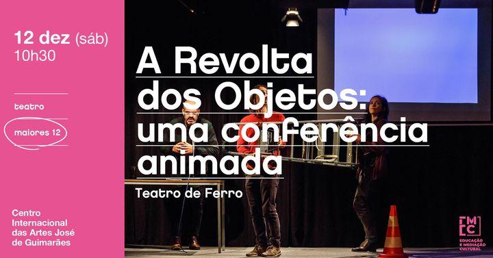 A Revolta dos Objetos: uma conferência animada