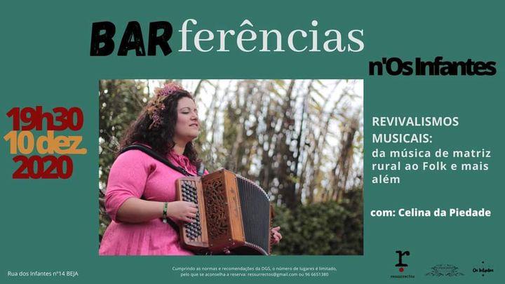 Barferência - 'Revivalismos Musicais: da música de matriz rural ao Folk e mais além' com Celina da Piedade