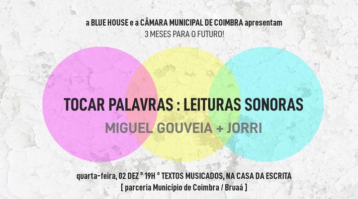 Miguel Gouveia e Jorri - Tocar Palavras [3mf!#45]