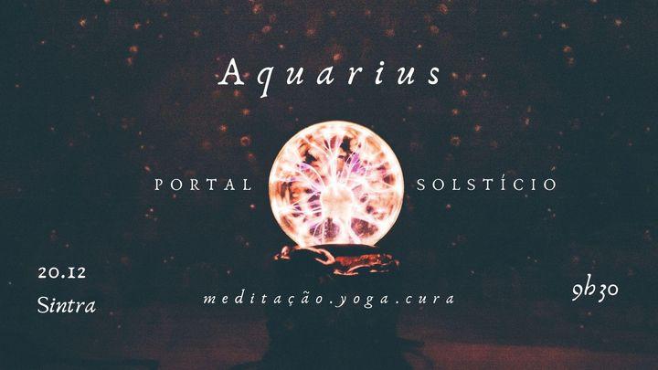 Aquarius | Portal e Solstício de Inverno