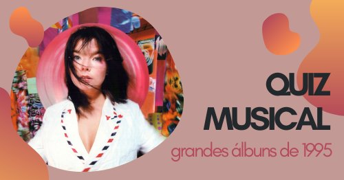 Quiz Musical | grandes álbuns de 1995