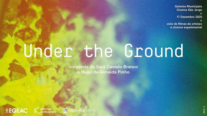 UNDER THE GROUND - Ciclo de Filmes de Artistas e Cinema Experimental