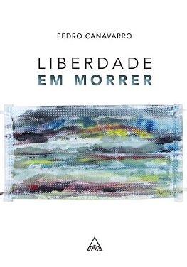 Apresentação do livro 'Liberdade em Morrer', da autoria de Pedro Canavarro