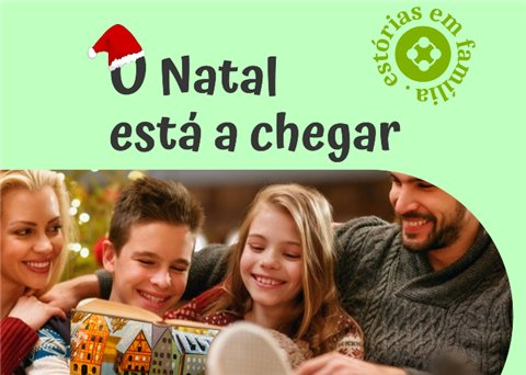 """Estórias em Família – """"O Natal está a chegar"""""""