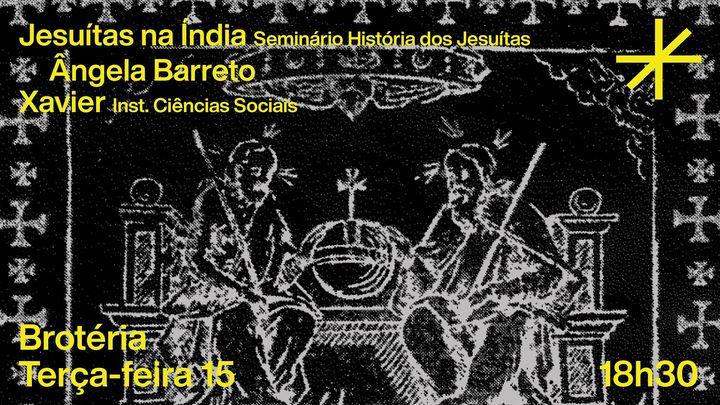 Jesuítas na Índia | Seminário | Ângela Barreto