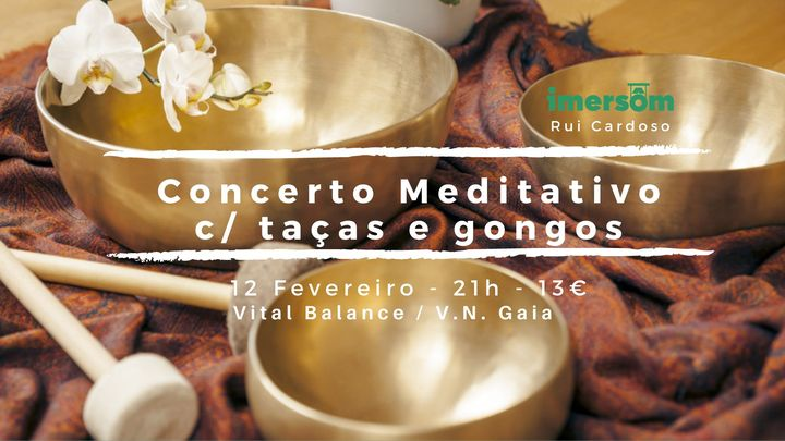Concerto Meditativo com taças e gongos (Vital Balance)