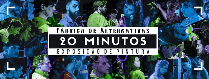 '20 Minutos' - Exposição de Pintura