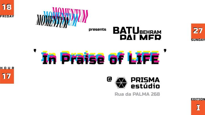 MOMENTUM presents BATU BEHRAM PALMER «In Praise of Life»