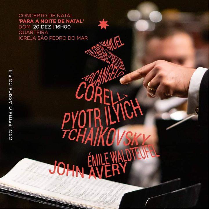 'Para a Noite de Natal' - Orquestra Clássica do Sul em Quarteira