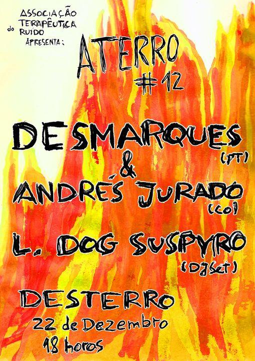 Aterro #12: Desmarques & Andrés Jurado + L. Dog Suspyro