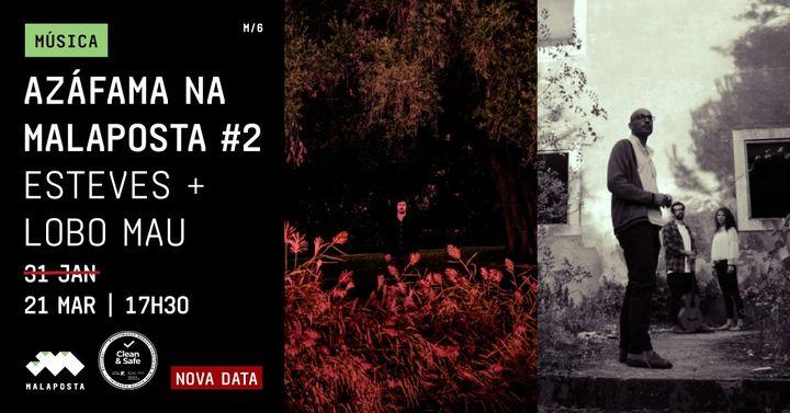 Música | NOVA DATA Azáfama na Malaposta #2 | Esteves + Lobo Mau