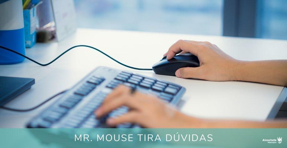 Mr. Mouse tira dúvidas