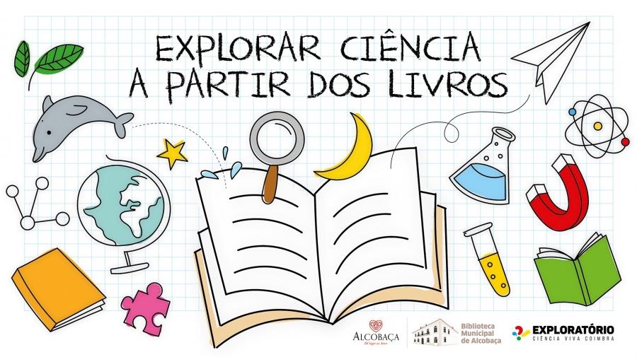 BMA | Explorar Ciência através dos Livros (parceria com o Exploratório – Centro Ciência Viva de Coimbra)