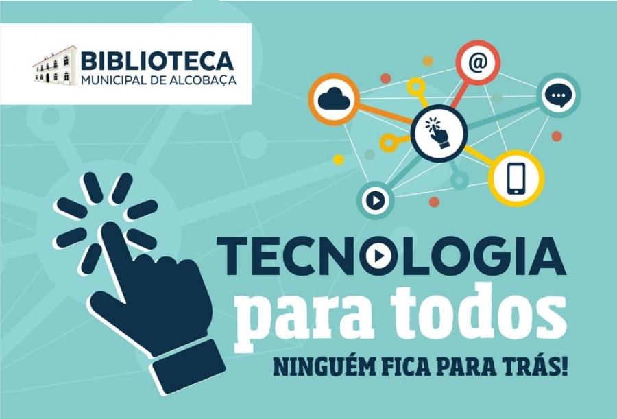 TECNOLOGIA PARA TODOS – NINGUÉM FICA PARA TRÁS! (Fevereiro 2021)