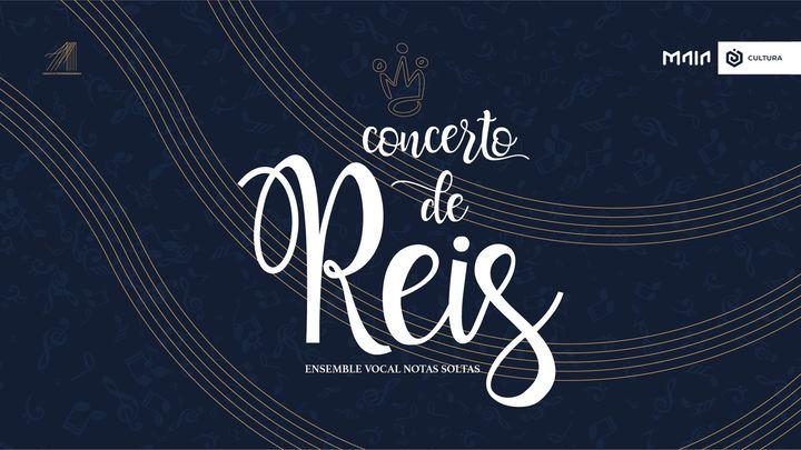 Concerto de Reis - Ensemble Vocal Notas Soltas