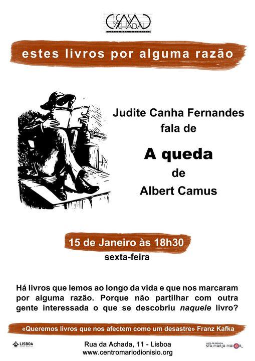 Estes livros por alguma razão: Judite Canha Fernandes fala de «A queda» de Albert Camus