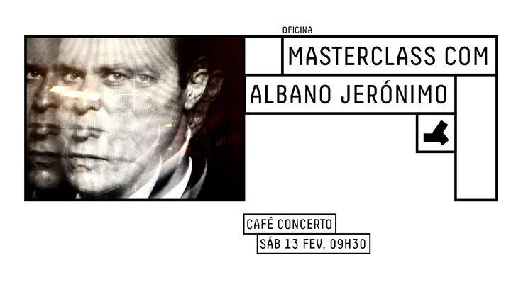 Masterclass com Albano Jerónimo