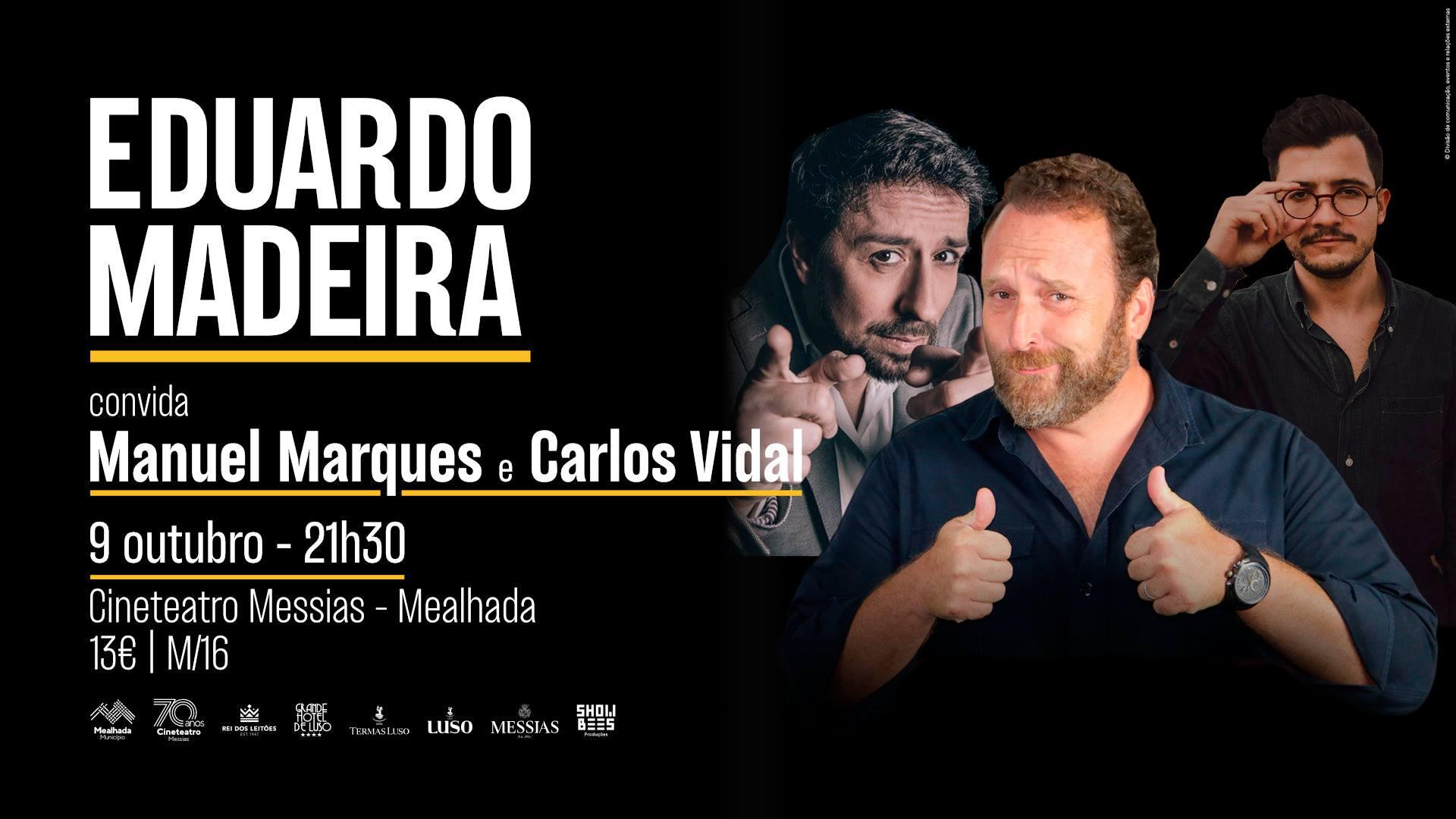 Eduardo Madeira convida Manuel Marques e Carlos Vidal