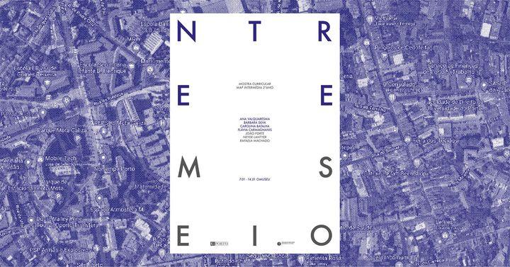 'Entremeios' - Mostra Curricular do Estúdio de Intermédia, Mestrado de Artes Plásticas