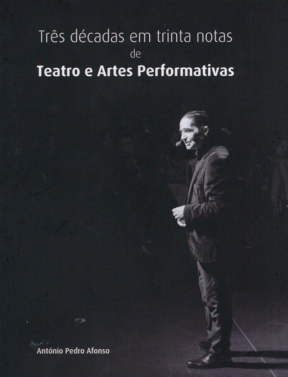 """""""Três décadas em trinta notas de Teatro e Artes Performativas"""", de ..."""