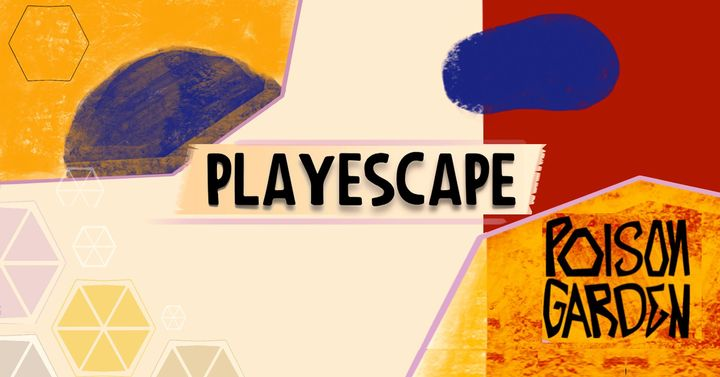 PLAYESCAPE by Poison Garden