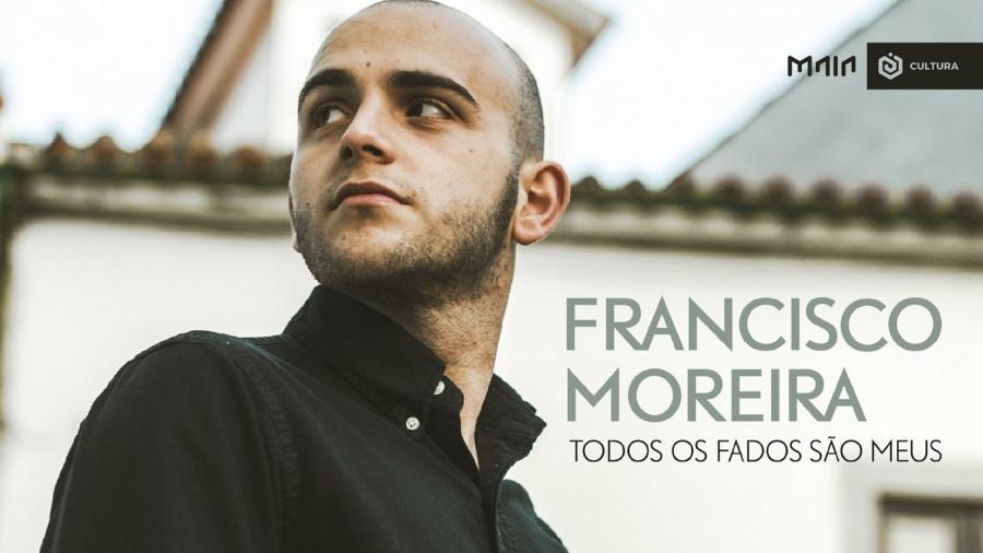 Francisco Moreira - 'Todos os Fados São Meus' (nova data)